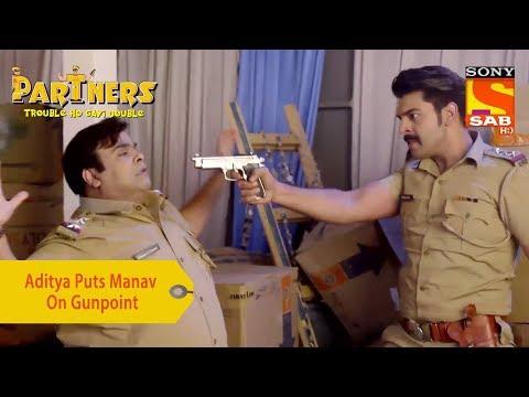 Your Favorite Character | Aditya Puts Manav On Gunpoint | Partners Trouble Ho Gayi Double