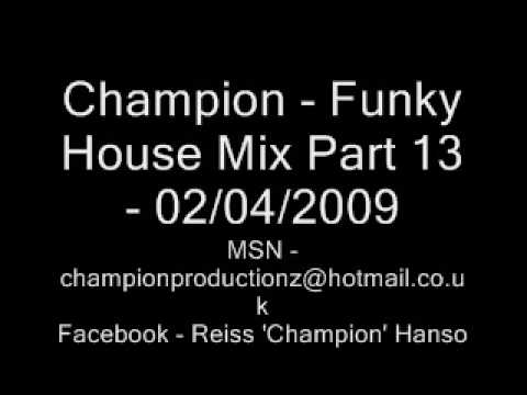 Champion - Funky House Mix Part 13