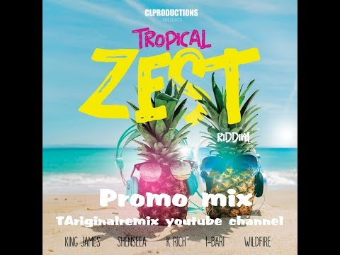 Tropical Zest Riddim Mix (2018➜NOV) Feat. King James,Shenseea,K.Rich,Wildfire,I-Bari.[FULL] mp3
