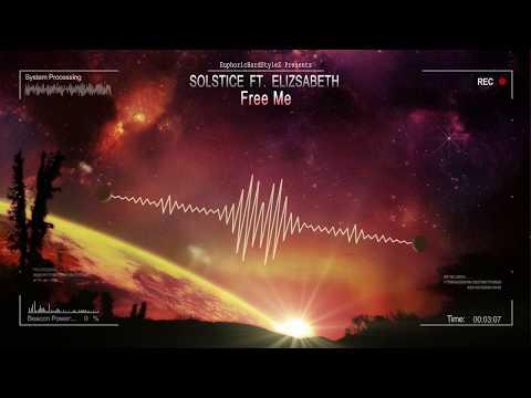 Solstice ft. Elizsabeth - Free Me [HQ Preview]