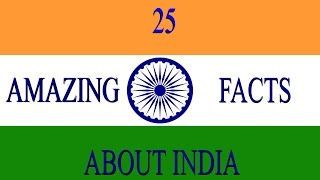 25 Amazing Facts About India (Proud to be an Indian)