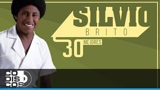 Silvio Brito - Huellas De Un Recuerdo (30 Mejores)