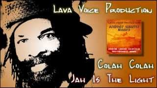 Colah Colah - Jah Is The Light - Another Quarrel Riddim (2015)