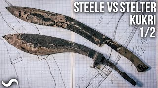 MAKING A KUKRI Part 1 of 2!!! STEELE VS STELTER