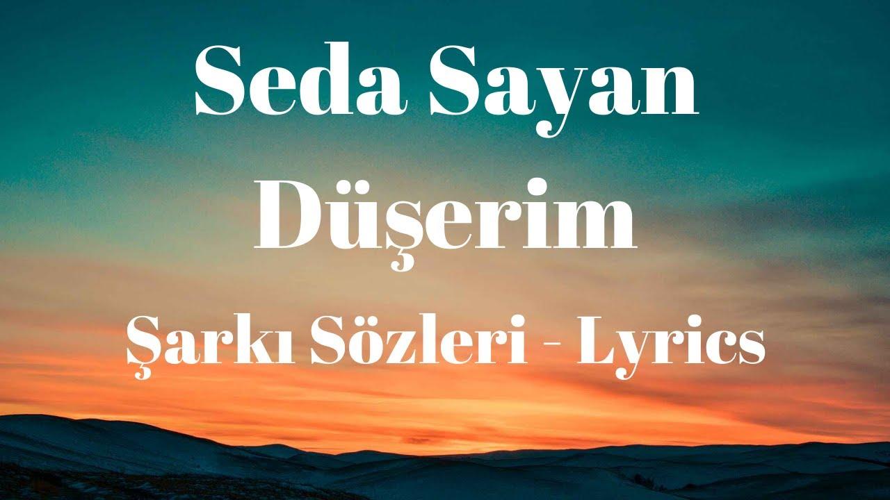 Duserim Sarki Sozleri Lyrics Seda Sayan Youtube