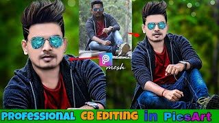 Professional CB Editing in PicsArt | Blur Background | Change Hairstyle | HDR Effects | Real cb Edit