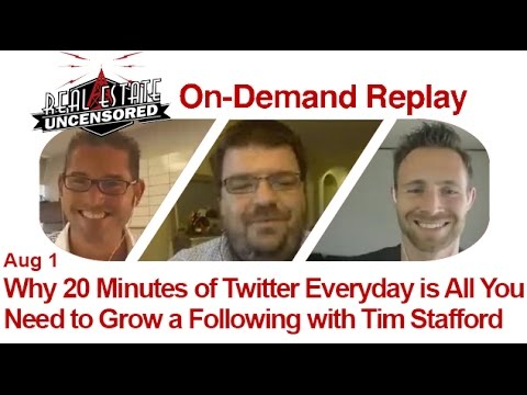 Real Estate Agent Marketing: Why 20 Minutes of Twitter Everyday is All You Need With Tim Stafford