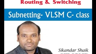 VLSM C- class - Video By Sikandar Shaik || Dual CCIE (RS/SP) # 35012