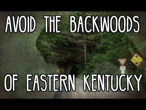 """Make Damn Sure You Avoid the Backwoods of Eastern Kentucky"""