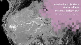 NASA ARSET: Basics of Synthetic Aperture Radar (SAR), Session 1/4
