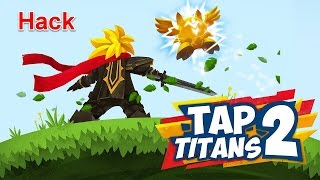 (Update) Tap Titans 2 - Hack 1.2.8 [ Unlimited Money & Mana ]