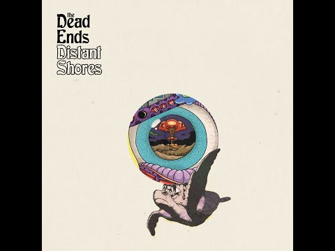The Dead Ends - Distant Shores (2019) (New Full Album)