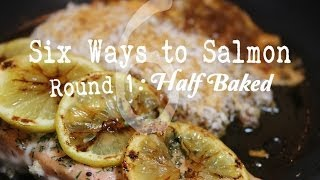 Ep  8   Six Ways To Salmon  Round 1~half Baked