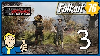 Fallout 76 with Lor and Alex Ep.3 - Winner Winner!
