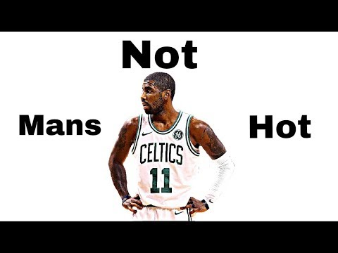 "Kyrie Irving - ""Mans Not Hot"""