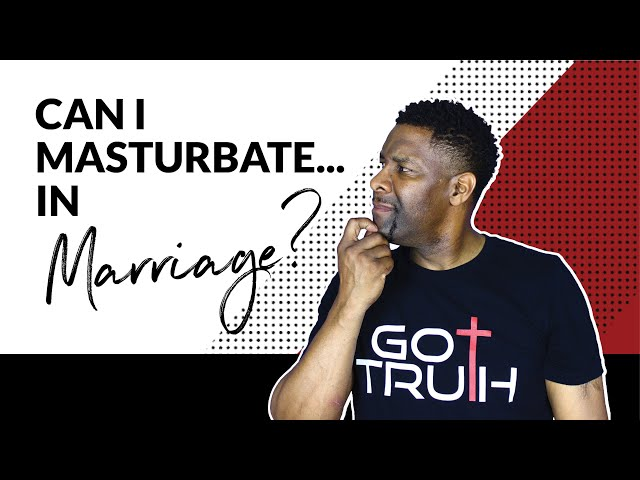 Is Masturbation a Sin in Marriage...IF You're Thinking About Your Spouse?