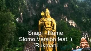 Snap! - Rame (Slomo Version feat. Rukmani)