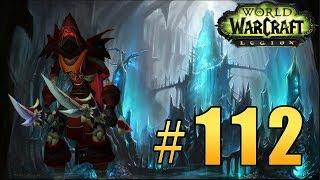 Прохождение World of Warcraft: Legion (WoW) - Разбойник - ЦЛК 25ХМ #112