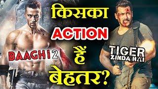 BAAGHI 2 Vs Tiger Zinda Hai | किसका Action है सबसे BEST | Tiger Vs Salman