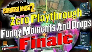 Borderlands 2 | Zero Playthrough Funny Moments And Drops | Finale