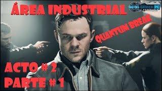 Quantum Break Acto # 2 Parte # 1 Área Industrial thumbnail