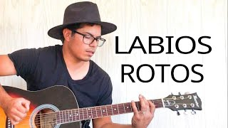 LABIOS ROTOS - ZOE GUITARRA COVER ACUSTICO Letra y Acordes