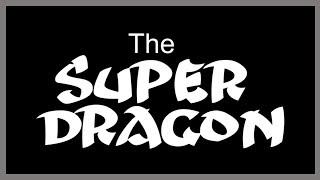 The Super Dragon