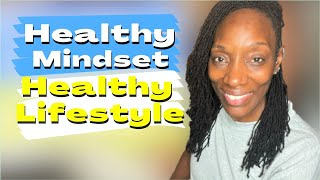 How to build a Healthy Mindset for a Healthy Lifestyle