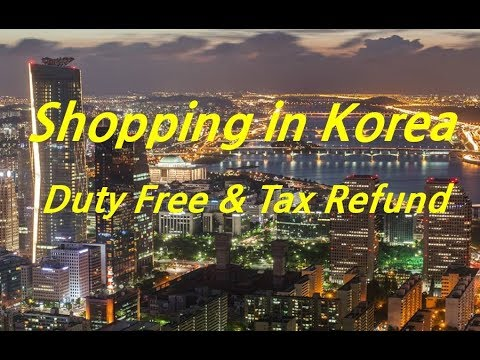 [ Shopping in Korea ] Duty Free & Tax Refund