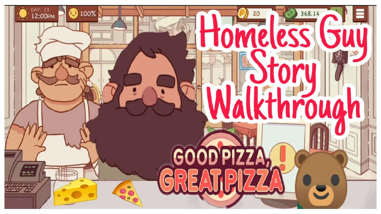 Homeless Guy Story Walkthrough – Good Pizza Great Pizza
