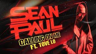 Sean Paul, Tove Lo - Calling On Me [Audio/Lyrics]
