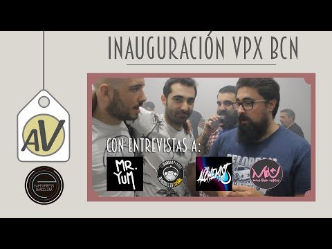 INAUGURACIÓN VPX BCN || con EL MONO VAPEADOR, MR YUM, MORE THAN VAPERS ...