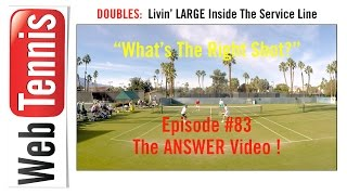 Tennis Doubles Strategy - Whats The Right Shot? #83 - The ANSWER!