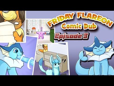 Friday Flareon Comic Dub Episode #3