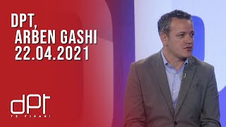 DPT, Arben Gashi - 22.04.2021