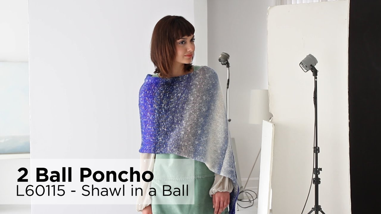 2 Ball Poncho Knit Made With Shawl In A Ball Youtube