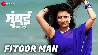 Fitoor Man | Mumbai Apli Ahe | Raqesh Bapat & Minal Patil | Swapnil Bandodkar & Manisha Ram