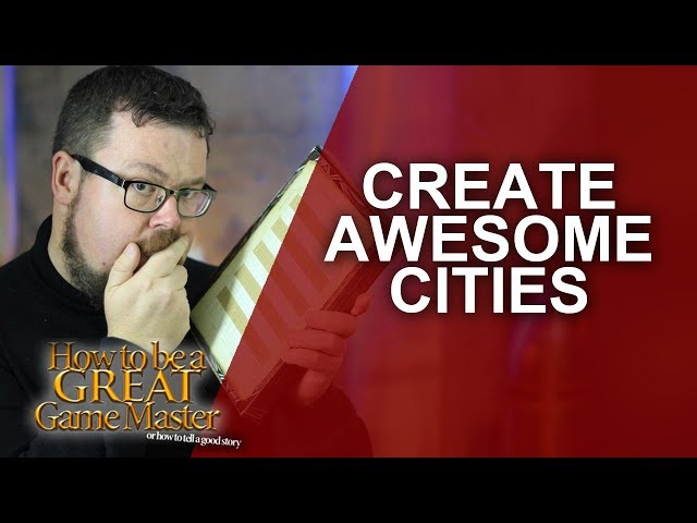 Great GM - Creating awesome unique cities in your role playing game - Game Master Tips GMTips
