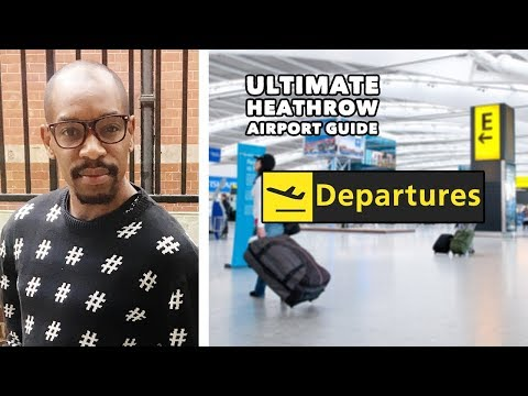 Heathrow Airport Ultimate Guide - DEPARTURES