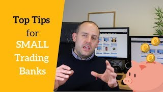 Top Tips for SMALL Trading Banks (Your Q & A)