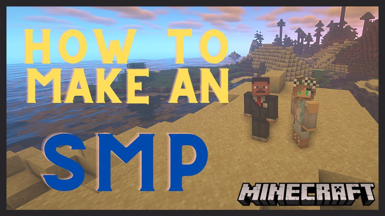 How to Make An SMP Server In Minecraft