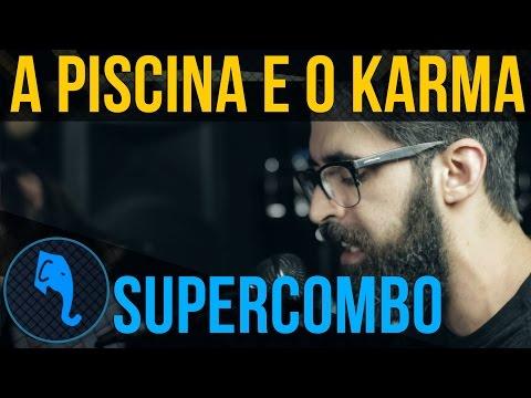 A Piscina e o Karma - Supercombo | ELEFANTE SESSIONS