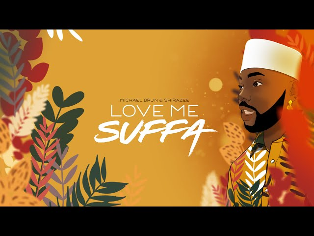 Michael Brun x Shirazee - Love Me, Suffa (Official Lyric Visualizer)