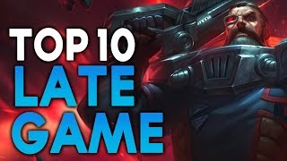 Top 10 LATE GAME CARRY Champions (League of Legends)