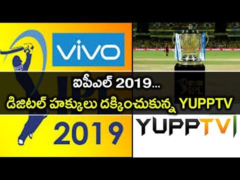 IPL 2019 : YuppTV Acquired Digital Rights To 2019 IPL Season