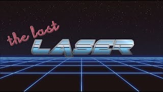 The Last Laser