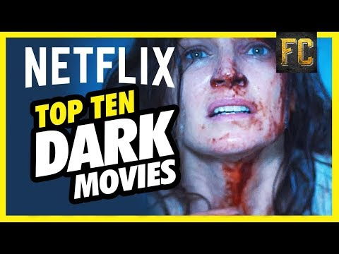Top 10 Dark Movies on Netflix  Good Movies to Watch on Netflix  Flick Connection