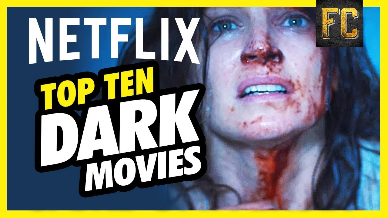 top 10 dark movies on netflix good movies to watch on netflix flick connection youtube. Black Bedroom Furniture Sets. Home Design Ideas