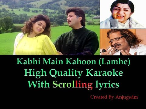 Kabhi Main Kahoon (Lamhe) || Lamhe 1991|| Karaoke with Scrolling Lyrics (High Quality)