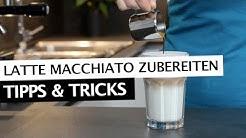 Latte Macchiato zubereiten | Der perfekte Latte Macchiato | Tipps & Tricks